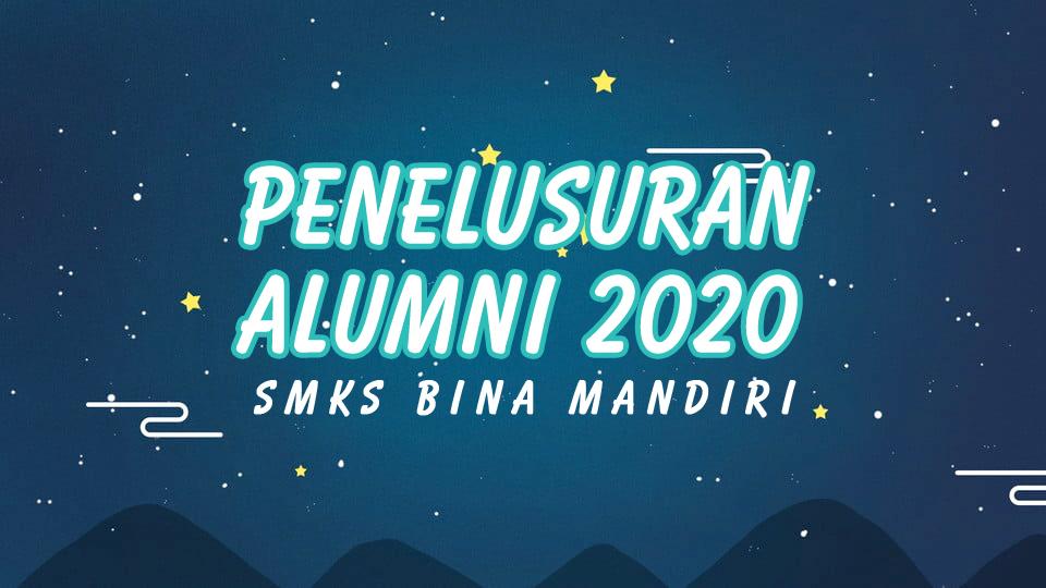 Penelusuran dan Pendataan Alumni SMKS Bina Mandiri 2020